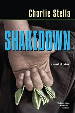 Shakedown: A Novel of Crime 9781933648408