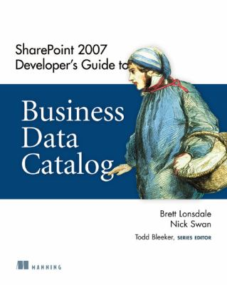 Sharepoint 2007 Developer's Guide to Business Data Catalog [With Web Access]