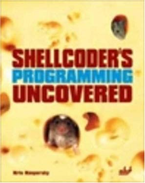 Shellcoder's Programming Uncovered [With CDROM] 9781931769464