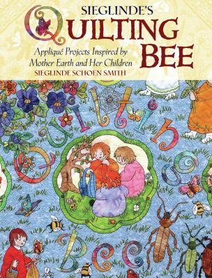 Mother Earth's Quilting Bee: Applique Projects Inspired by Mother Earth and Her Children 9781933308302