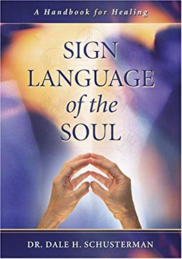 Sign Language of the Soul: A Handbook for Healing 9781932133059