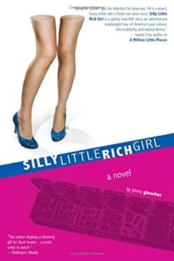 Silly Little Rich Girl 9781934081174