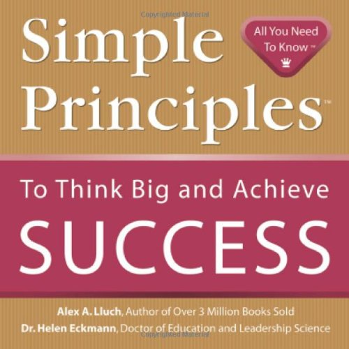 Simple Principles to Think Big and Achieve Success 9781934386071