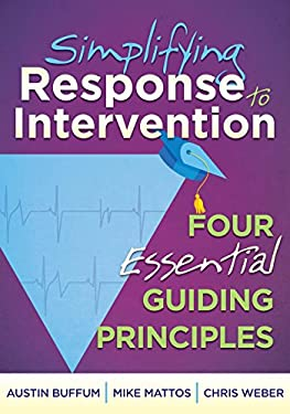 Simplifying Response to Intervention: Four Essential Guiding Principles 9781935543657