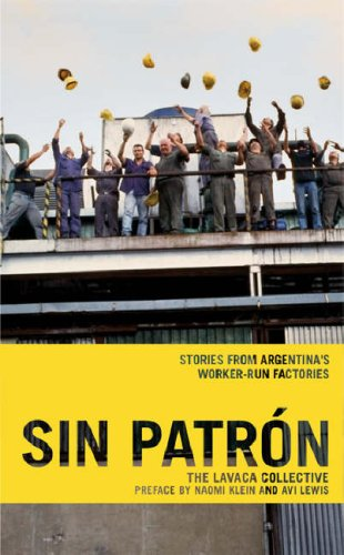 Sin Patron: Stories from Argentina's Worker-Run Factories 9781931859431