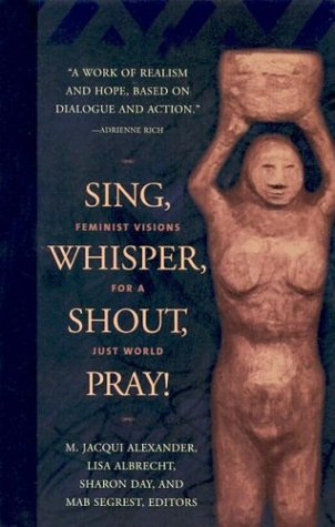 Sing, Whisper, Shout, Pray!: Feminist Visions for a Just World 9781931223072