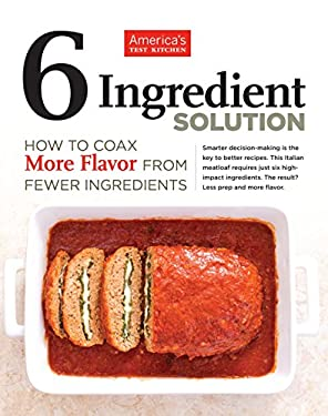 6 Ingredient Solution : How to Coax More Flavor from Fewer Ingredients