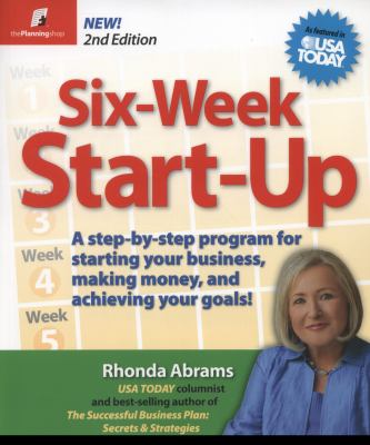 Six-Week Start-Up: A Step-By-Step Program for Starting Your Business, Making Money, and Achieving Your Goals! 9781933895093