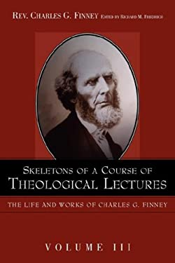 Skeletons of a Course of Theological Lectures. 9781932370539