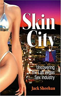 Skin City: Uncovering the Las Vegas Sex Industry 9781932173048