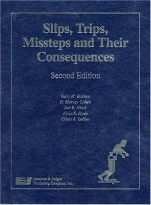 Slips, Trips, Missteps and Their Consequences 9781933264011