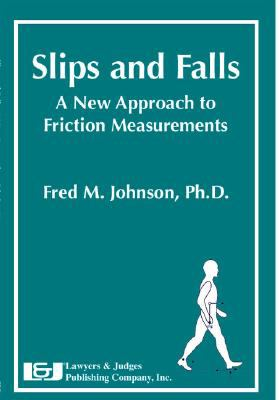 Slips and Falls: A New Approach to Friction Measurements 9781933264516