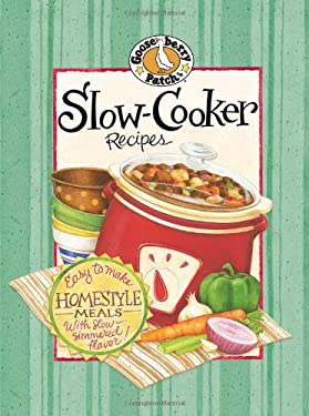 Slow-Cooker Recipes: Easy to Make Homestyle Meals with Slow Simmered Flavor! 9781931890632