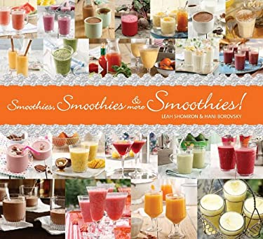 Smoothies, Smoothies & More Smoothies! 9781936140244