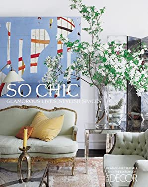 So Chic: Glamorous Lives, Stylish Spaces 9781933231273