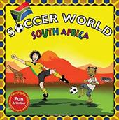 Soccer World: South Africa: Explore the World Through Soccer 7826475