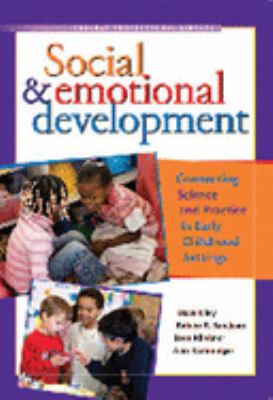 Social & Emotional Development: Connecting Science and Practice in Early Childhood Settings 9781933653303