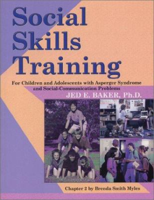 Social Skills Training: For Children and Adolescents with Asperger Syndrome and Social-Communication Problems 9781931282208