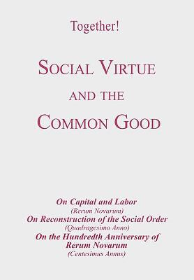 Social Virtue and the Common Good - Study Guide 9781933463124