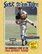 Sock It to 'em Tigers: The Incredible Story of the 1968 Detroit Tigers 9781934186169