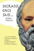 Socrates Once Said 9781934246689