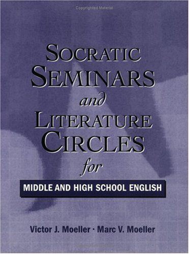 Socratic Seminars and Literature Circles for Middle and High School English 9781930556225