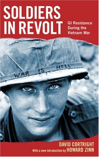 Soldiers in Revolt: GI Resistance During the Vietnam War 9781931859271