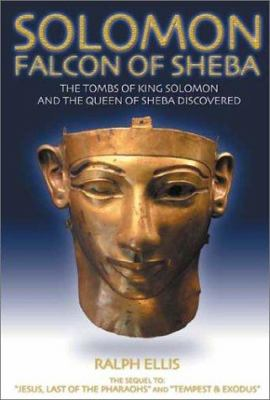 Solomon: Falcon of Sheba: The Tomb and Image of the Queen of Sheba Discovered 9781931882125