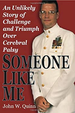 Someone Like Me: An Unlikely Story of Challenge and Triumph Over Cerebral Palsy 9781933909745