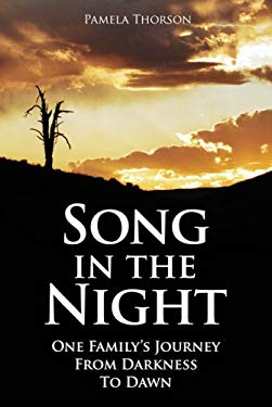 Song in the Night: One Family's Journey from Darkness to Dawn 9781930580381