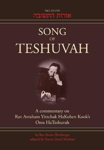 Song of Teshuvah: A Commentary on Rav Avraham Yitzchak HaKohen Kook's Oros Hateshuvah 9781936068241