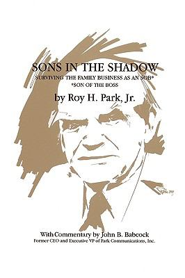 Sons in the Shadow: Surviving the Family Business as an Sob 9781932762884