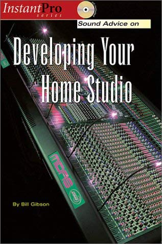Sound Advice on Developing Your Home Studio [With CD] 9781931140263