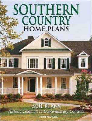 Southern Country Home Plans: 300 Plans, Historic Colonials to Contemporary Favorites 9781931131063