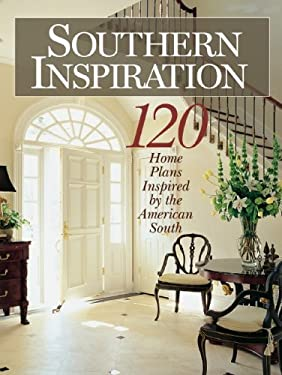 Southern Inspiration: 140 Home Plans Inspired by the American South 9781931131414