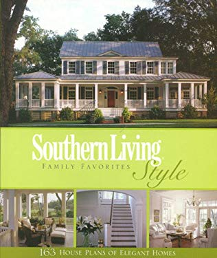 Southern Living Style Family Favorites: 163 House Plans of Elegant Homes 9781931131759