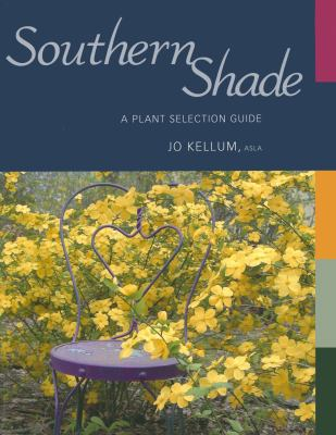 Southern Shade: A Plant Selection Guide 9781934110478