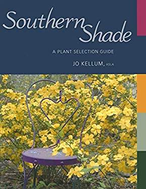 Southern Shade: A Plant Selection Guide 9781934110485