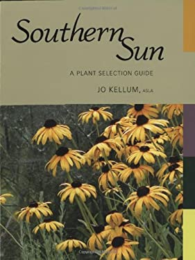 Southern Sun: A Plant Selection Guide 9781934110461