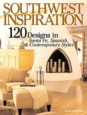 Southwest Inspiration: 120 Designs in Santa Fe, Spanish, & Contemporary Styles 9781931131193