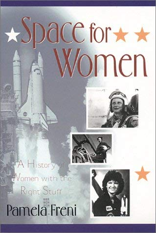 Space for Women: A History of Women with the Right Stuff 9781931643122