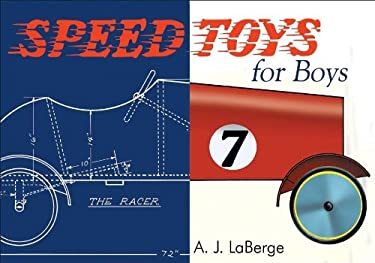 Speed Toys for Boys: (And for Girls, Too)_ 9781933502182