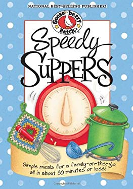 Speedy Suppers: Simple Meals for a Family-On-The-Go, All in about 30 Minutes or Less! 9781931890762