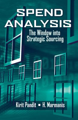 Spend Analysis: The Window Into Strategic Sourcing 9781932159936