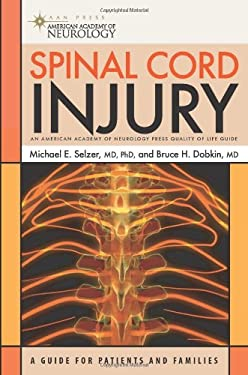 Spinal Cord Injury: A Guide for Patients and Families 9781932603385