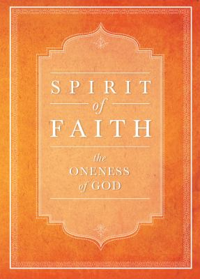 Spirit of Faith: The Oneness of God 9781931847766
