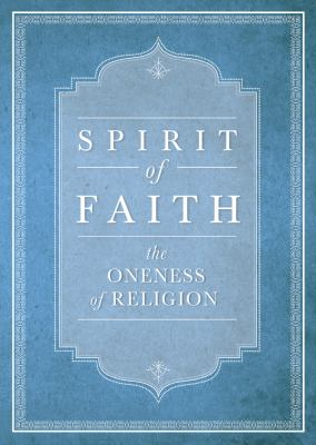 Spirit of Faith: The Oneness of Religion 9781931847810