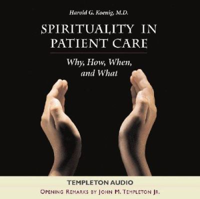 Spirituality in Patient Care Audio 9781932031867