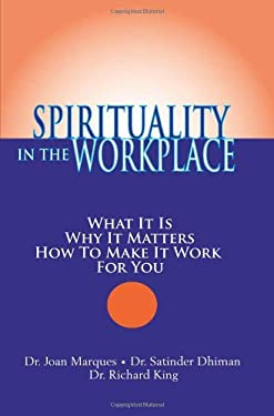 Spirituality in the Workplace: What It Is, Why It Matters, How to Make It Work for You 9781932181234