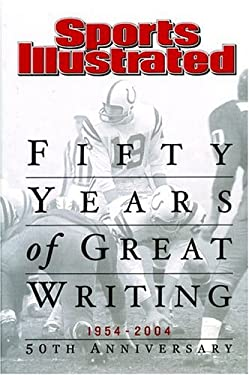 Sports Illustrated 1954-2004: Fifty Years of Great Writing 9781932273069
